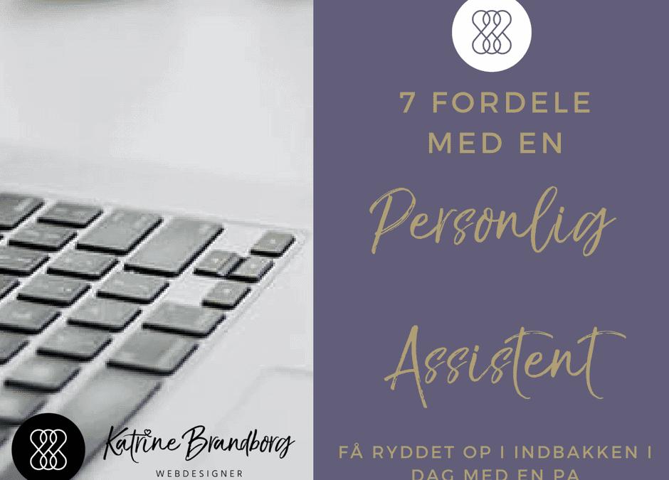 7 fordele med en Personlig Assistent
